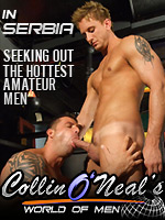 Collin O'Neal's World of Men in Serbia